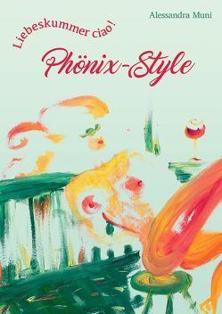 Liebeskummer ciao! Phönix-Style von Muni,  Alessandra