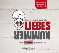 LIEBESKUMMER – Der tiefe Schmerz, der gern belächelt wird von Labudde,  Gabriele