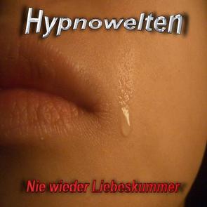 Liebeskummer & Herzschmerz adieu! (Hypnose CD) von Gorka,  Michael