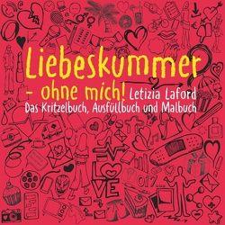 Liebeskummer – ohne mich! von Laford,  Letizia