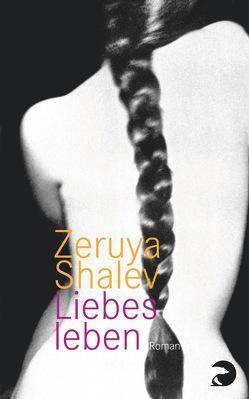 Liebesleben von Pressler,  Mirjam, Shalev,  Zeruya