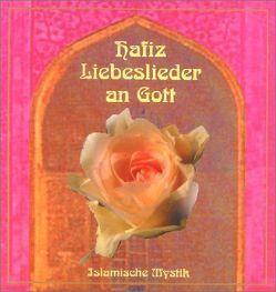 Liebeslieder an Gott von Falk,  Christa, Hafiz, Rein,  Hans