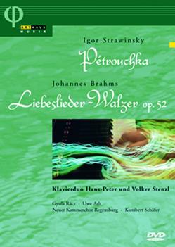 Liebeslieder-Walzer • Pétrouchka von Brahms,  Johannes, Stravinsky,  Igor