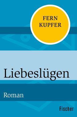 Liebeslügen von Kupfer,  Fern, Röhm,  Bruni