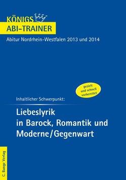 Liebeslyrik in Barock, Romantik und Moderne/Gegenwart – Königs Abi-Trainer von Krosch,  Maria Therese