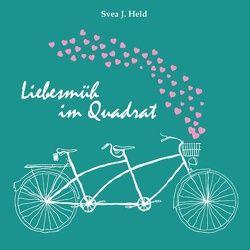 Liebesmüh im Quadrat von Held,  Svea J, Ortolano,  Andrea C.