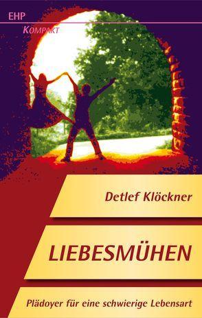 Liebesmühen von Klöckner,  Detlef