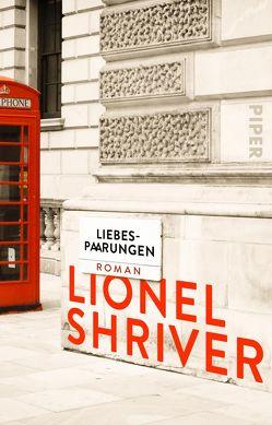 Liebespaarungen von Schmalz,  Monika, Shriver,  Lionel
