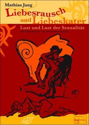 Liebesrausch und Liebeskater von Jung,  Mathias, Montermann,  Andrea