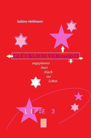 Liebesromane / Glücklich verzweifelt von Heilmann,  Sabine