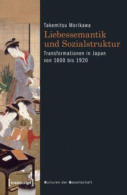 Liebessemantik und Sozialstruktur von Morikawa,  Takemitsu