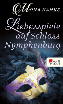Liebesspiele auf Schloss Nymphenburg von Hanke,  Mona