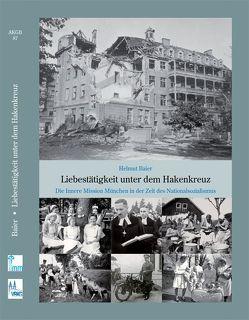 Liebestätigkeit unter dem Hakenkreuz von Baier,  Helmut, Blaufuss,  Dietrich