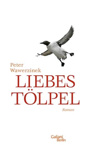 Liebestölpel von Wawerzinek,  Peter