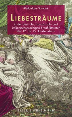 Liebesträume in der deutsch-, französisch- und italienischsprachigen Erzählliteratur des 12. bis 15. Jahrhunderts von Abdoulaye Samaké