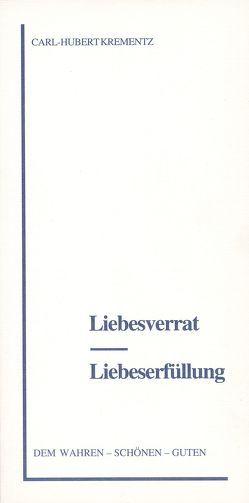 Liebesverrat – Liebeserfüllung von Altschüler. Marielú, Krementz,  Carl H