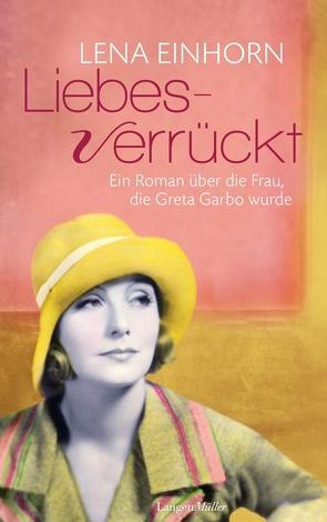 Liebesverrückt von Einhorn,  Lena, Rüegger,  Lotta, Wolandt,  Holger