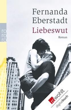Liebeswut von Eberstadt,  Fernanda, Schwaab,  Judith