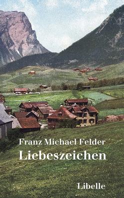 Liebeszeichen von Felder,  Franz Michael, Peters,  Jelko, Thaler,  Jürgen