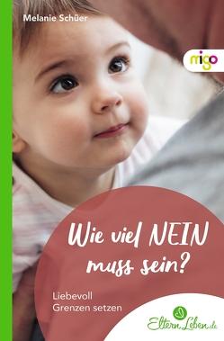 Liebevoll Grenzen setzen von .,  ElternLeben.de, Schüer,  Melanie
