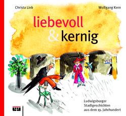 liebevoll & kernig von Kern,  Wolfgang, Lieb,  Christa