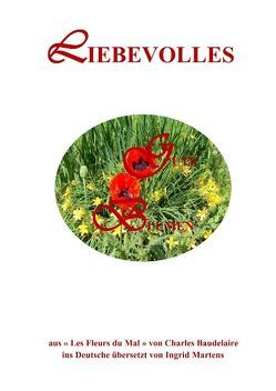 Liebevolles lles von Baudelaire,  Charles, Martens,  Ingrid