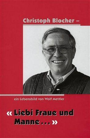 Liebi Fraue und Manne… von Mettler,  Wolf