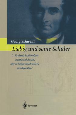 Liebig und seine Schüler von Schwedt,  Georg