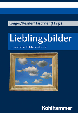 Lieblingsbilder von Crüsemann,  Frank, Ebach,  Jürgen, Frettlöh,  Magdalene L, Geiger,  Michaela, Kessler,  Rainer, Taschner,  Johannes