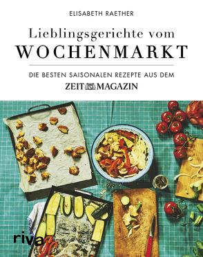 Lieblingsgerichte vom Wochenmarkt von Raether,  Elisabeth