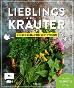 Lieblingskräuter – Alles über Anbau, Pflege und Verwendung von Gutjahr,  Axel