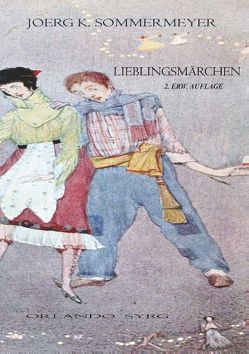 Lieblingsmärchen von Sommermeyer,  Joerg K., Syrg,  Orlando