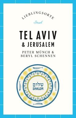 Lieblingsorte – Tel Aviv / Jerusalem von Münch,  Peter, Schennen,  Beryl