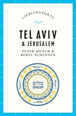 Tel Aviv und Jerusalem – Lieblingsorte von Münch,  Peter, Schennen,  Beryl