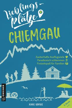 Lieblingsplätze Chiemgau von Bovers,  Klaus