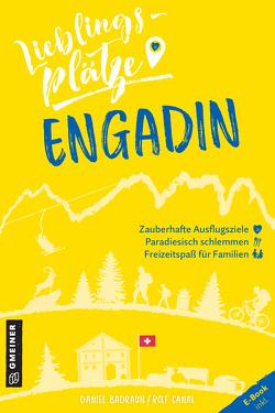 Lieblingsplätze Engadin von Badraun,  Daniel, Canal,  Rolf