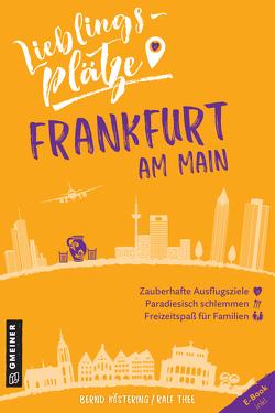 Lieblingsplätze Frankfurt am Main von Köstering,  Bernd, Thee,  Ralf