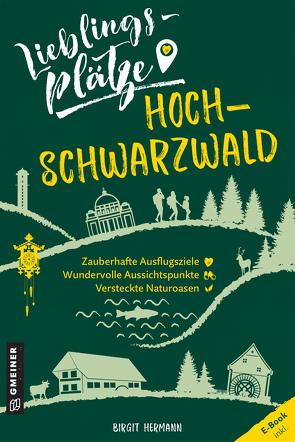 Lieblingsplätze Hochschwarzwald von Hermann,  Birgit