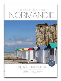 Lieblingsplätze in der Normandie von Fischer,  Manuela, Fischer,  Thomas