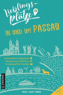 Lieblingsplätze in und um Passau von Zauner,  Mirja-Leena