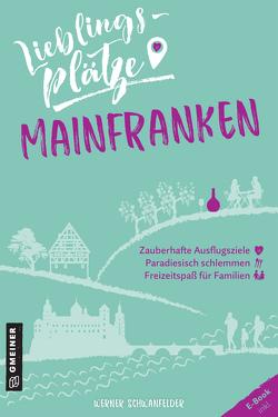 Lieblingsplätze Mainfranken von Schwanfelder,  Werner