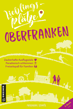 Lieblingsplätze Oberfranken von Schmöe,  Friederike