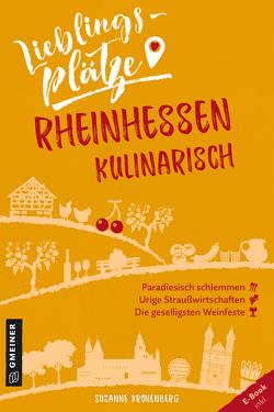 Lieblingsplätze Rheinhessen kulinarisch von Kronenberg,  Susanne