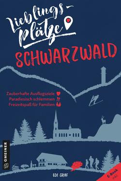 Lieblingsplätze Schwarzwald von Graf,  Edi