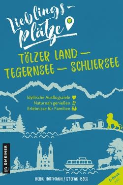 Lieblingsplätze Tölzer Land – Tegernsee – Schliersee von Boes,  Stefan, Hoffmann,  Heike