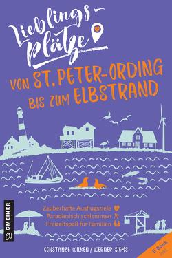 Lieblingsplätze von St. Peter-Ording bis zum Elbstrand von Siems,  Werner, Wilken,  Constanze