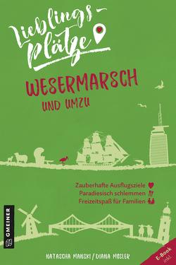 Lieblingsplätze Wesermarsch und umzu von Manski,  Natascha, Mosler,  Diana