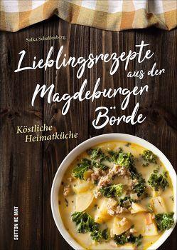 Lieblingsrezepte aus der Magdeburger Börde von Schallenberg,  Salka