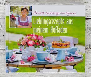 Lieblingsrezepte aus meinem Hofladen von Taubenberger,  Elisabeth