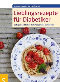 Lieblingsrezepte für Diabetiker von Büscher,  Astrid, Lange,  Elisabeth